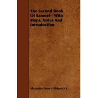 The Second Book of Samuel  With Maps Notes and Introduction by Kirkpatrick & Alexander Francis