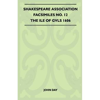Shakespeare Association Facsimiles No. 12   The Ile Of Gvls 1606 by John Day