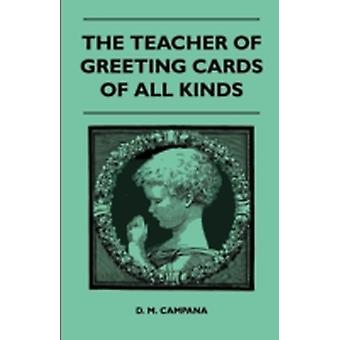 The Teacher of Greeting Cards of All Kinds by Campana & D. M.