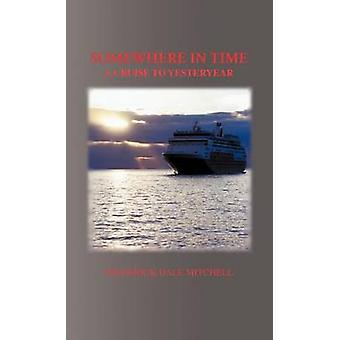 Et sted i Time A Cruise til Yesteryear av Mitchell & Frederick Dale