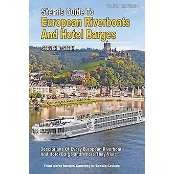 Sterns Guide to European Riverboats and Hotel Barges2015 by Stern & Steven B