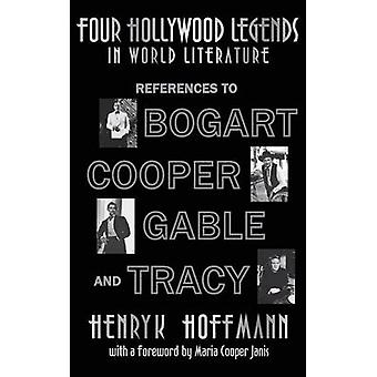 Four Hollywood Legends in World Literature References to Bogart Cooper Gable and Tracy hardback by Hoffmann & Henryk