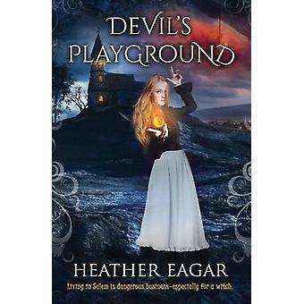 Devils Playground by Eagar & Heather