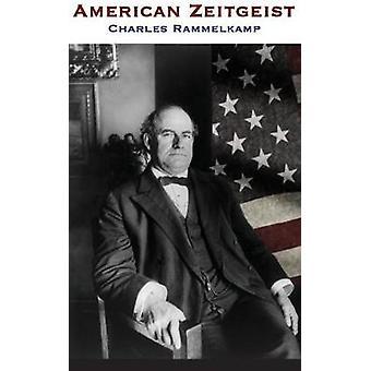 American Zeitgeist by Rammelkamp & Charles