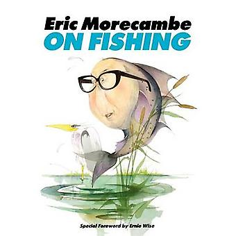 Eric Morecambe on Fishing by Morecambe & Eric