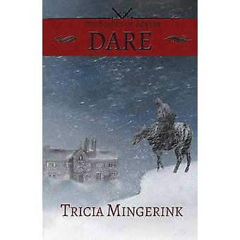 Dare The Blades of Acktar 1 by Mingerink & Tricia