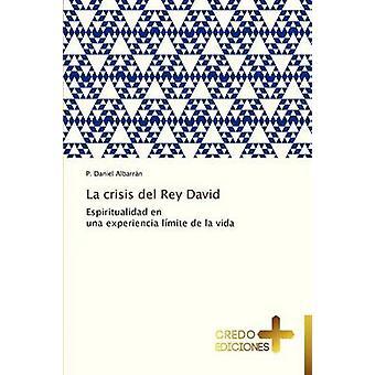 La Crisis del Rey David by Albarran P. Daniel