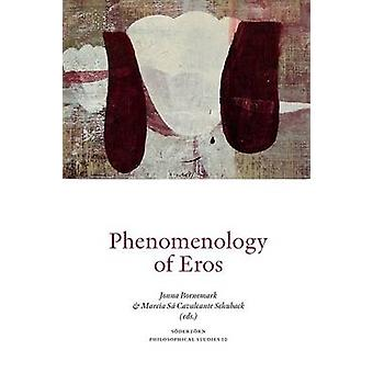 Phenomenology of Eros by Bornemark & Jonna