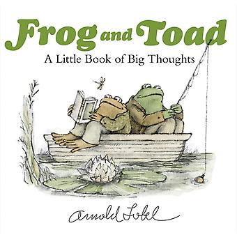 Frog and Toad A Little Book of Big Thoughts by Arnold Lobel