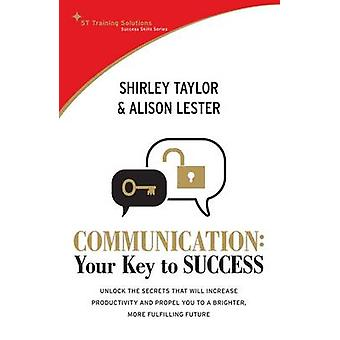 Communication  Your Key to Success by Shirley Taylor & Alison Lester
