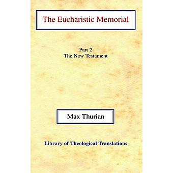 The Eucharistic Memorial - Part II - The New Testament by Max Thurian -