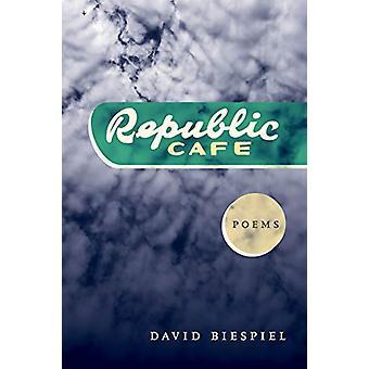 Republic Cafe by David Biespiel - 9780295744537 Book