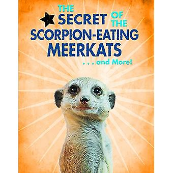 The Secret of the Scorpion-Eating Meerkats... and More! by Ana Maria