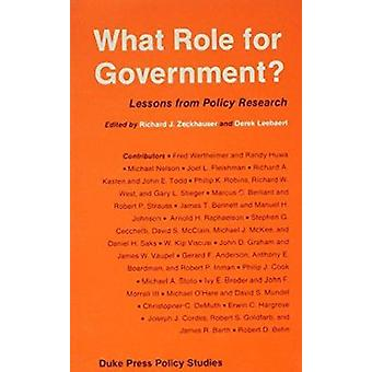 What Role for Government? - Lessons from Policy Research by Richard J.