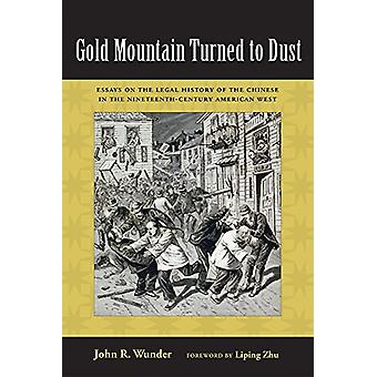 Gold Mountain vendte sig mod støv - Essays om den juridiske historie Chin
