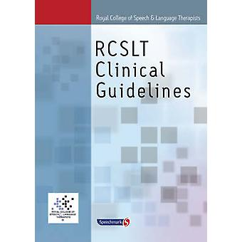 Royal College of Speech & Language Therapists Clinical Guidelines