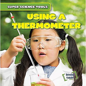 Using a Thermometer by Abigail B Roberts - 9781482464115 Book