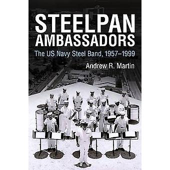 Steelpan Ambassadors - The US Navy Steel Band - 1957-1999 par Andrew R.