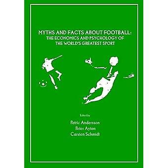 Myths and Facts About Football - The Economics and Psychology of the W