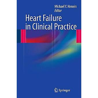 Heart Failure in Clinical Practice by Michael Y. Henein - 97818499615