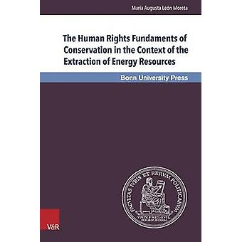 The Human Rights Fundaments of Conservation in the Context of the Ext