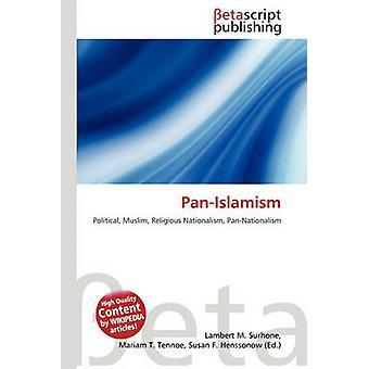 Pan-Islamism by Lambert M Surhone - Mariam T Tennoe - Susan F Hensson