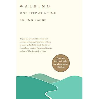 Walking - One Step at a Time by Erling Kagge - 9780241357682 Book