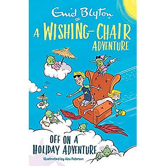 A Wishing-Chair Adventure - Off on a Holiday Adventure by Enid Blyton