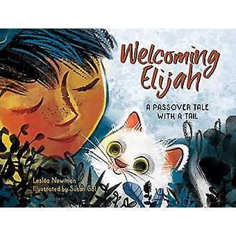 Welcoming Elijah - A Passover Tale with a Tail by Leslea Newman - 9781