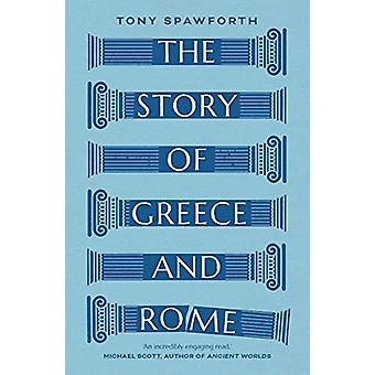 The Story of Greece and Rome by Tony Spawforth - 9780300251647 Book