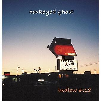 Cockeyed Ghost - Ludlow 6:18 [CD] USA import