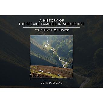 A History of the Speake families in Shropshire by Speake & John D.