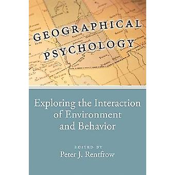Geographical Psychology - Exploring the Interaction of Environment and