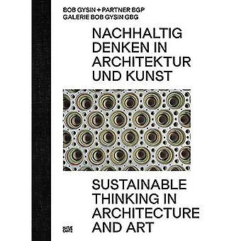 Bob Gysin + Partner BGP Architekten: Sustainable Thinking in Architecture and Art