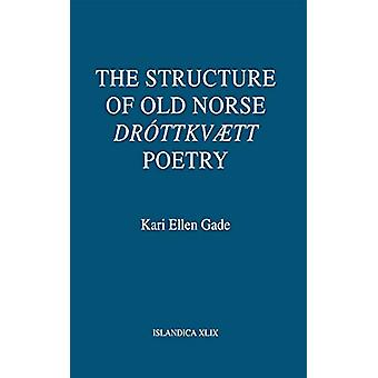 """The Structure of Old Norse """"Drottkvaett"""" Poetry by Kari Ell"""