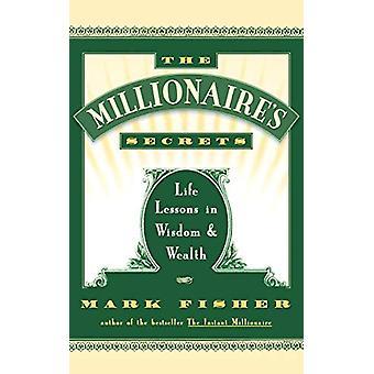المليونير والأسرار ق -- دروس الحياة في الحكمة والثروة من قبل مارك