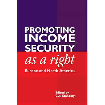 Promoting Income Security as a Right - Europe and North America by Guy