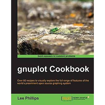 Gnuplot Cookbook by Lee Phillips - 9781849517249 Book