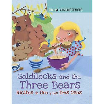 Kahden kielen lukijat Kultakutri ja kolme karhua Ricitos De Oro Y Los Tres Osos, kirjoittanut Anne Walter