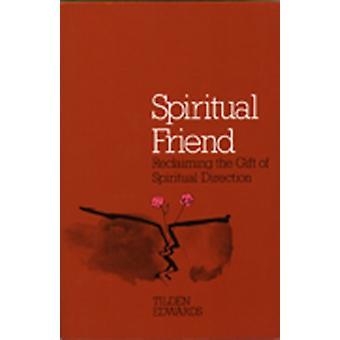 Spiritual Friend by Tilden Edwards