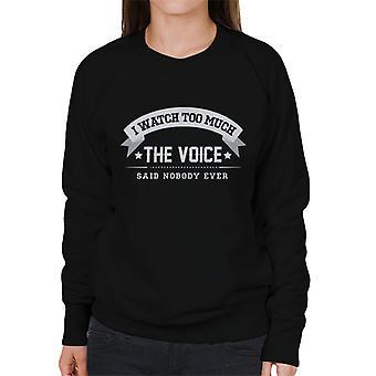Ich sehe zu viel die Stimme sagte niemand jemals Damen Sweatshirt