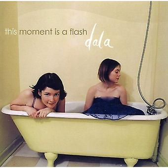 Dala - This Moment Is a Flash [CD] USA import