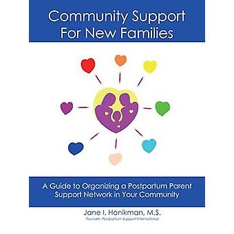 Community Support for New Families Guide to Organizing a Po by Jane I Honikman