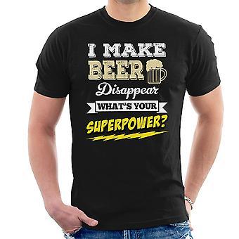 Fare la birra scompaiono Whats t-shirt vostra superpotenza degli uomini