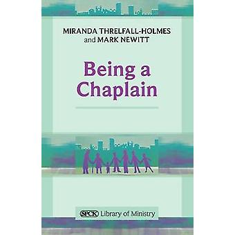 Being a Chaplain by Miranda Threlfall-Holmes - Mark Newitt - 97802810