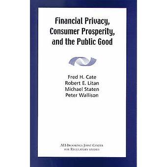 Schutz der finanziellen Privatsphäre - Verbraucher Wohlstand- und dem Gemeinwohl von Fred