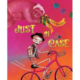 Just In Case - A Trickster Tale and Spanish Alphabet Book by Just In C