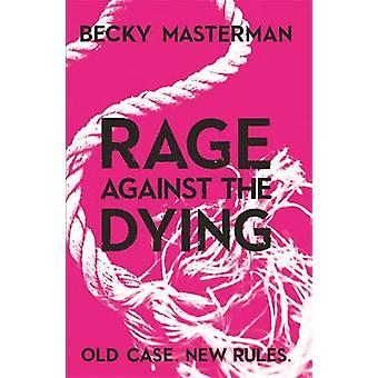 Rage Against the Dying by Becky Masterman - 9781409126935 Book
