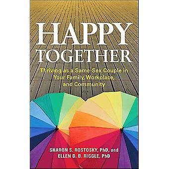 Happy Together - Thriving as a Same-Sex Couple in Your Family - Workpl