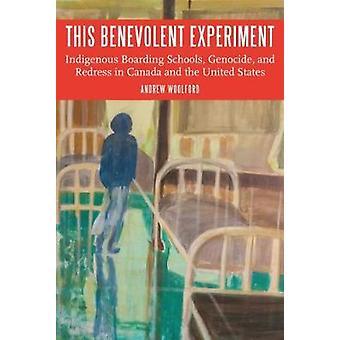 Questo esperimento benevolo - collegi indigeni - genocidio-